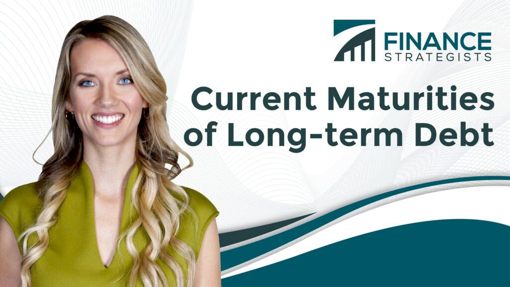 Current Maturities of Long-term Debt